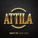 ATTILA: Best Of 2010-2015