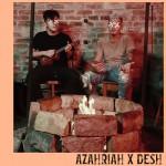 AZAHRIAH x DESH: Rét