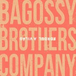 BAGOSSY BROTHERS COMPANY: Fordul a világ