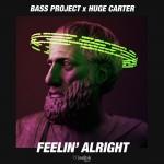 BASS PROJECT x HUGE CARTER: Feelin' Alright