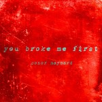 CONOR MAYNARD: You Broke Me First