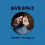 DAVID BOWIE: The Width Of A Circle