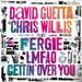 DAVID GUETTA & CHRIS WILLIS feat. FERGIE & LMFAO: Gettin' Over You