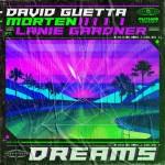 DAVID GUETTA & MORTEN feat. LANIE GARDNER: Dreams