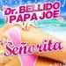 DR. BELLIDO feat. PAPA JOE: Señorita