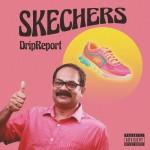 DRIPREPORT: Skechers