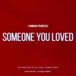 EDUARDO LUZQUIÑOS, DJ KEFLEM o DJ DAS COMITIVAS: Someone You Loved