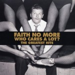 FAITH NO MORE: Who Cares A Lot?