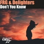 FRG & DELIGHTERS: Don't You Know