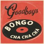 GOODBOYS: Bongo Cha Cha Cha