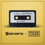 IRIE MAFFIA x FOLLOW THE FLOW: B-oldal