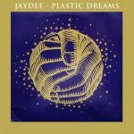 JAYDEE: Plastic Dreams