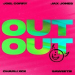 JOEL CORRY x JAX JONES feat. CHARLI XCX & SAWEETIE: Out Out