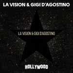 LA VISION & GIGI D'AGOSTINO: Hollywood