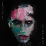 MARILYN MANSON: We Are Chaos