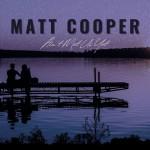 MATT COOPER: Ain't Met Us Yet