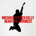 MICHAEL PATRICK KELLY: Beautiful Madness