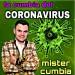 MISTER CUMBIA: La Cumbia Del Coronavirus