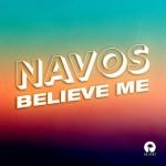 NAVOS: Believe Me
