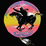 NEIL YOUNG with CRAZY HORSE: Way Down In The Rust Bucket