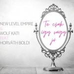 NEW LEVEL EMPIRE & WOLF KATI feat. HORVÁTH BOLDI: Te csak így vagy jó