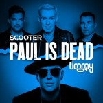 SCOOTER feat. TIMMY TRUMPET: Paul Is Dead
