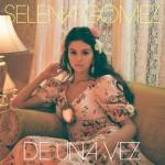SELENA GOMEZ: De Una Vez