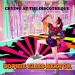 SOPHIE ELLIS-BEXTOR: Crying At The Discotheque