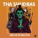 THA SHUDRAS: Serlok és Vaccon