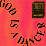 TIËSTO & MABEL: God Is a Dancer
