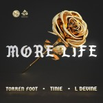 TORREN FOOT feat. TINIE & L DEVINE: More Life