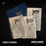 YOUNG T & BUGSEY feat. HEADIE ONE: Don't Rush