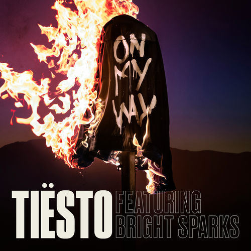 TIËSTO feat. BRIGHT SPARKS: On My Way