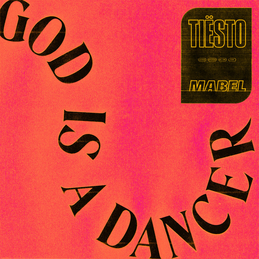 TIËSTO feat. MABEL: God Is a Dancer