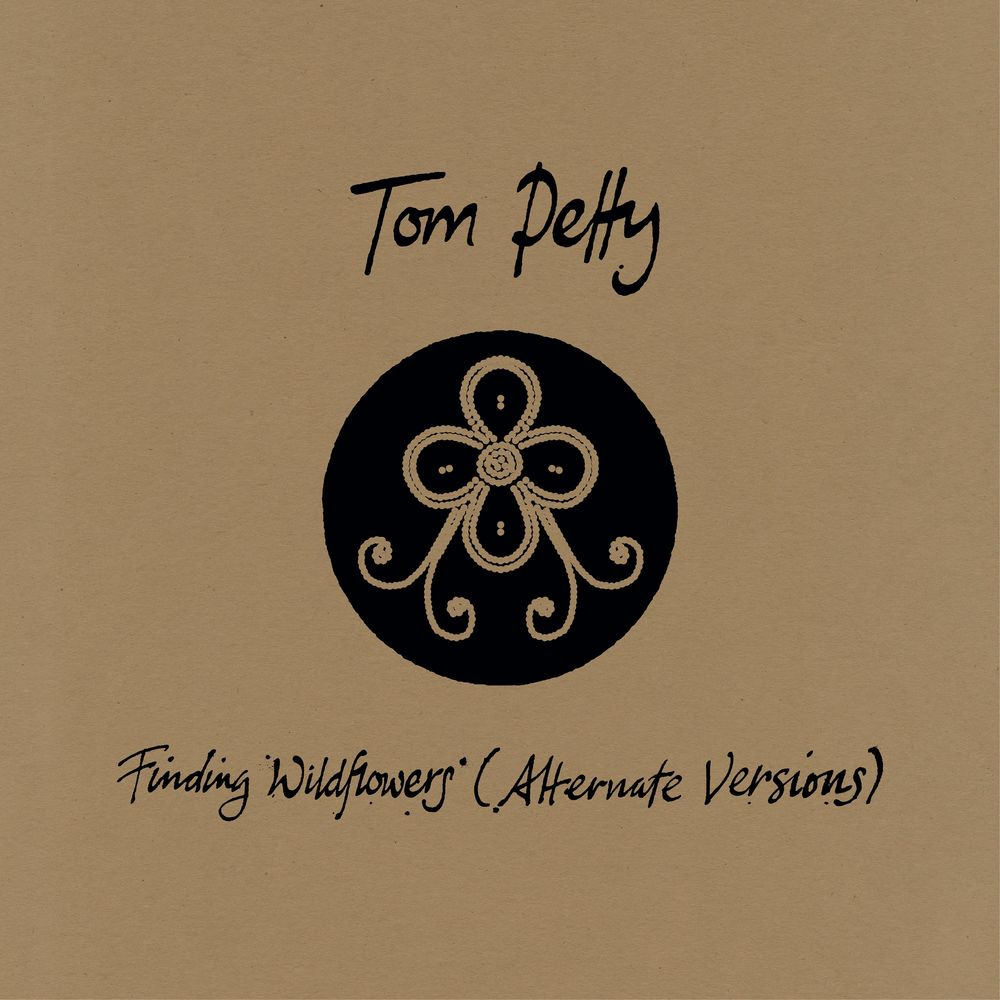 TOM PETTY: Finding Wildflowers (Alternate Versions)