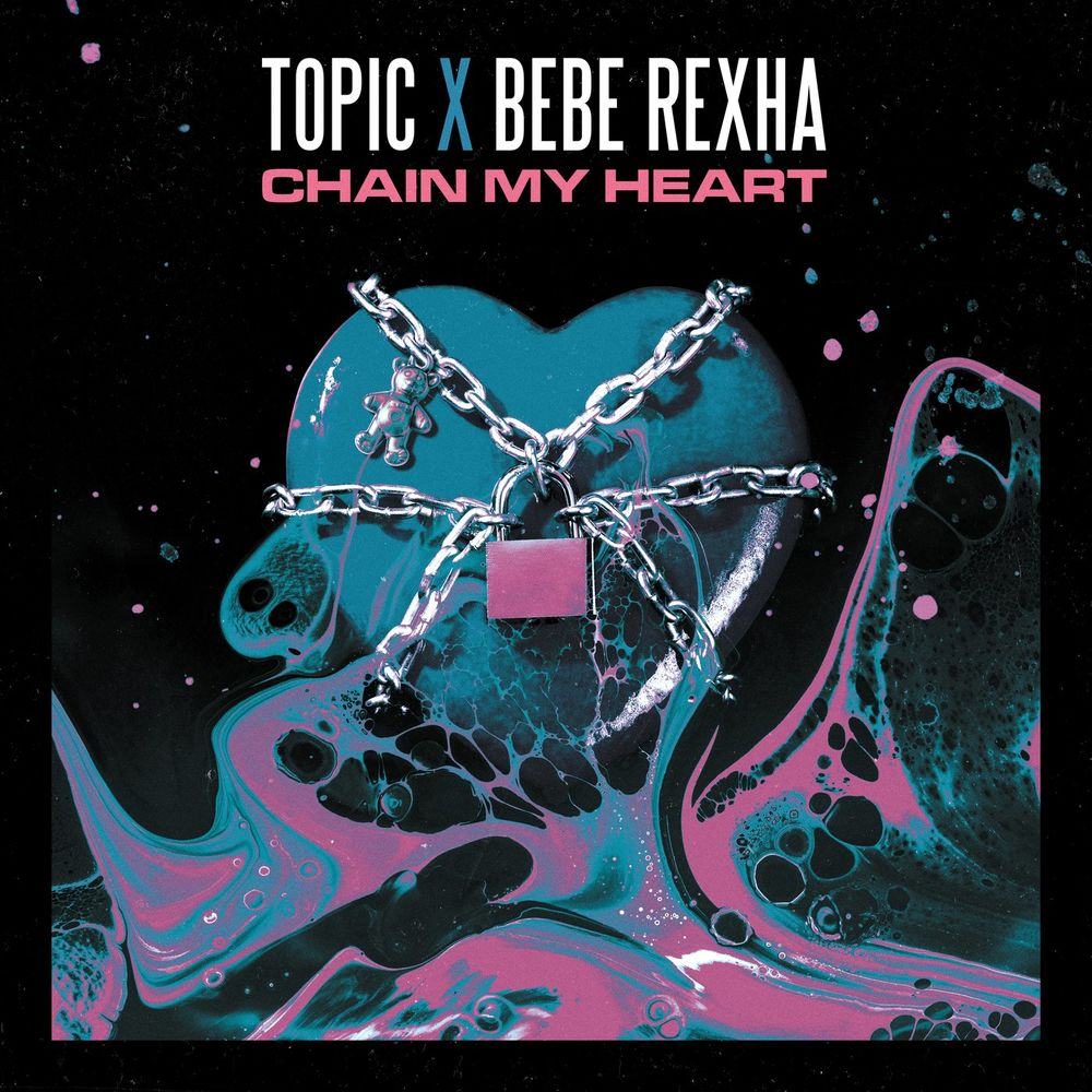 TOPIC x BEBE REXHA: Chain My Heart