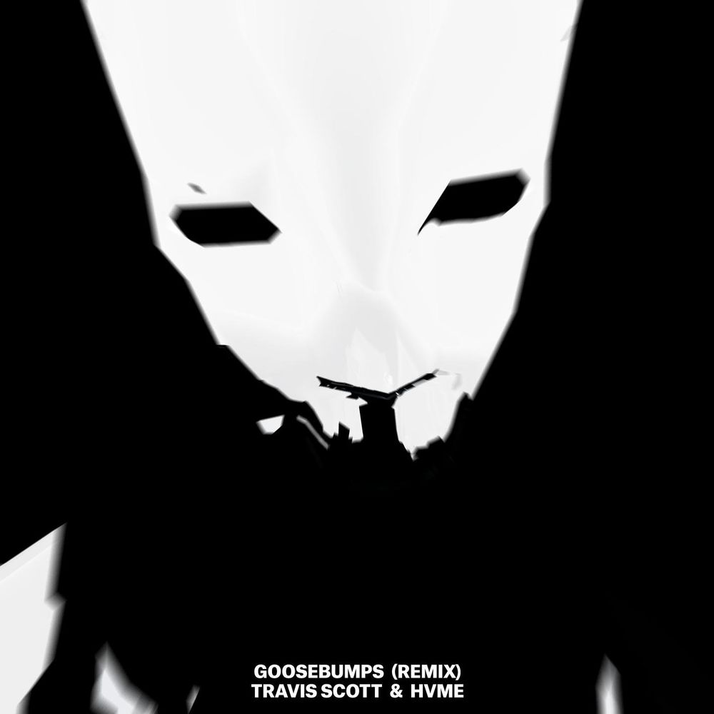 TRAVIS SCOTT & HVME: Goosebumps