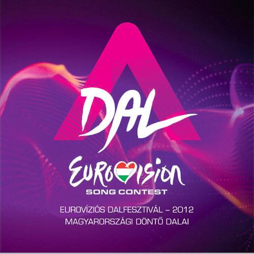 VÁLOGATÁS: A Dal - Eurovíziós Dalfesztivál - 2012 Magyarországi döntő dalai