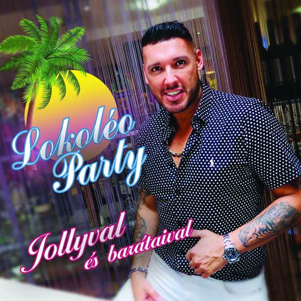 VÁLOGATÁS: Lokoléo party (Jollyval és barátaival)