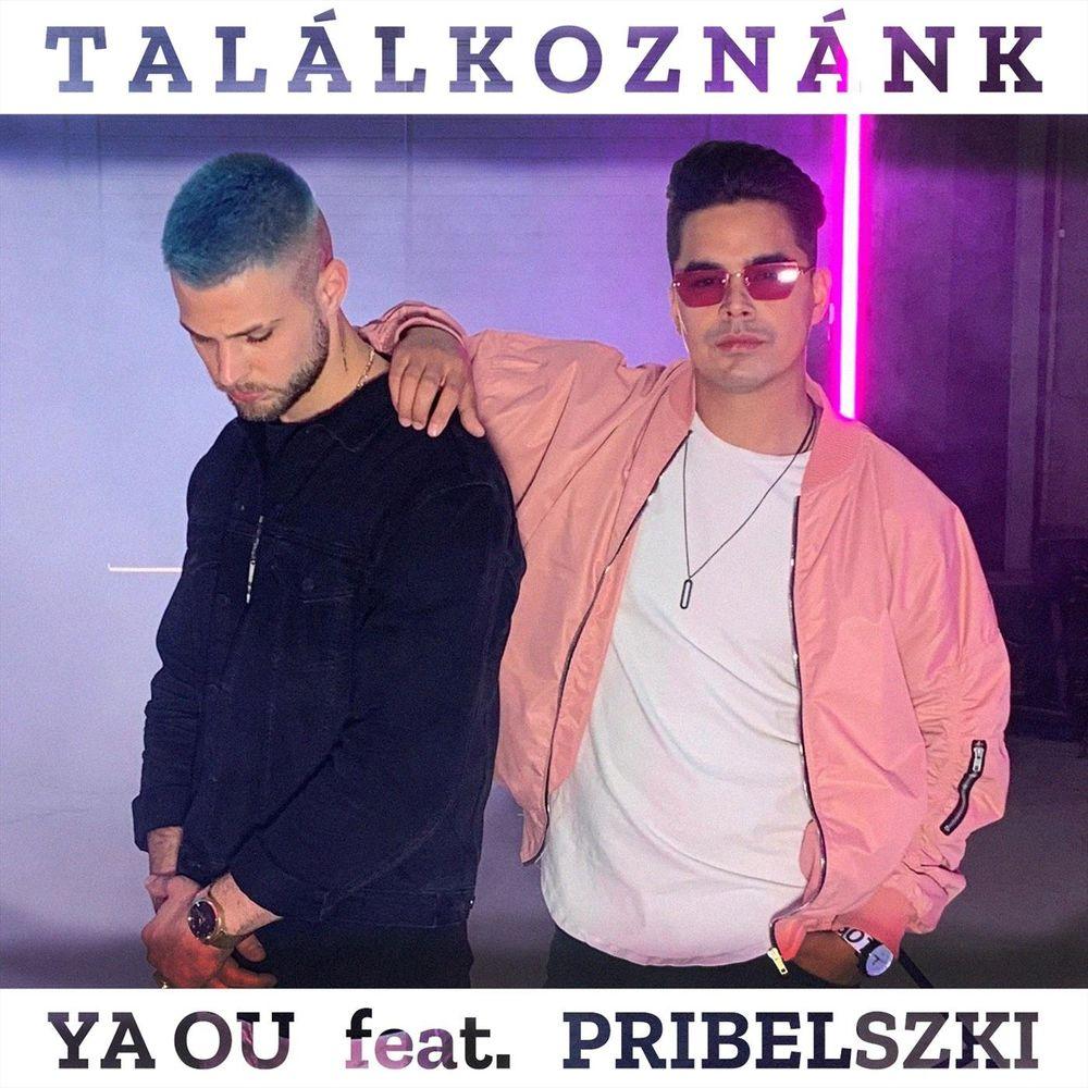 YA OU feat. PRIBELSZKI: Találkoznánk