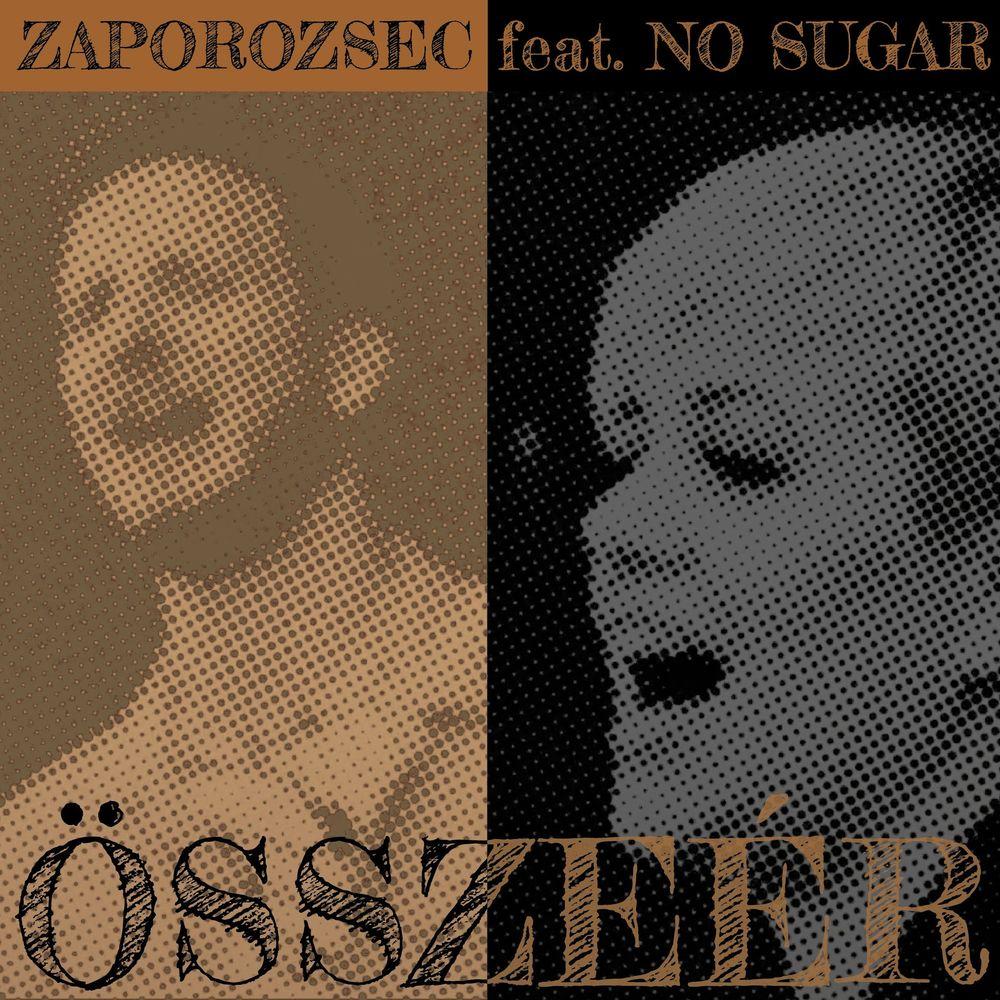 ZAPOROZSEC feat. NO SUGAR: Összeér